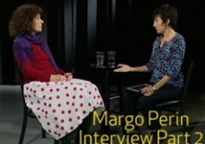 Margo Perin Interview Part 2