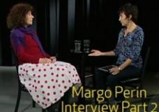 Margo Perin Interview Part 2
